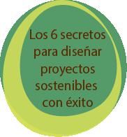 los-6-secretos-para-diseñar-proyectos-sostenibles-con exito
