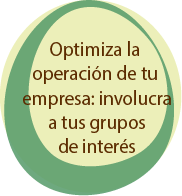 optimiza la operación de tu empresa: nvolucra a tus grupos de interés